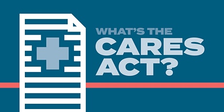 What's The CARES Act? Webinar Series tickets