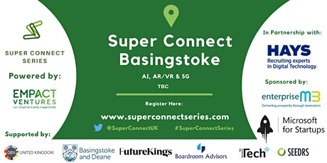 POSTPONED: Super Connect  Basingstoke (AI, AR/VR & 5G) tickets