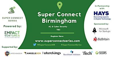 POSTPONED: Super Connect  Birmingham (AI, RetailTech, Cyber Security)