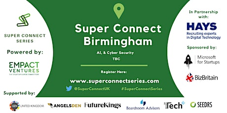 POSTPONED: Super Connect  Birmingham (AI, RetailTech, Cyber Security) tickets