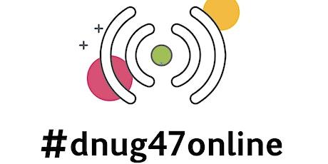 #dnug47online ADMINISTRATION Tickets