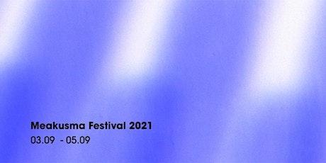 Meakusma Festival 2021 billets