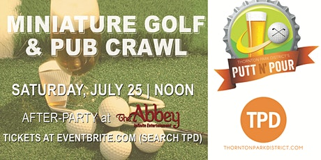 TPD 6th Annual Putt N' Pour Pub Crawl tickets