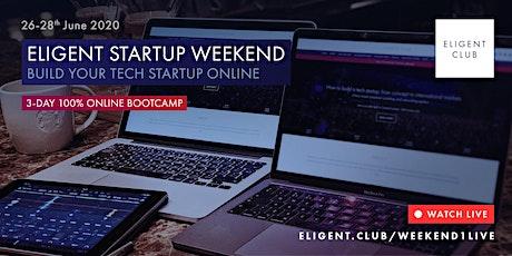 Eligent Startup Online Weekend - Create your tech startup online tickets