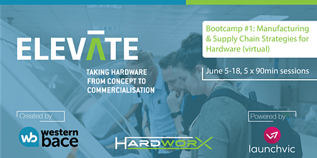 ELEVATE Bootcamp  - Manufacturing & Supply Chain Strategies for Hardware tickets