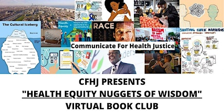 """""""Health Equity Nuggets of Wisdom"""": CFHJ Monthly Virtual Book Club tickets"""