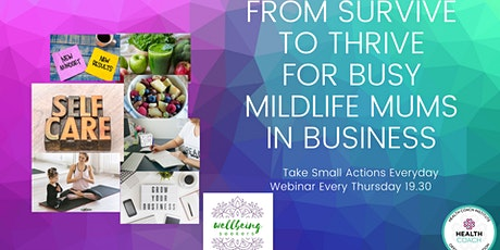 From Survive to Thrive - Health, Life and Beyond for busy Mums in Business tickets