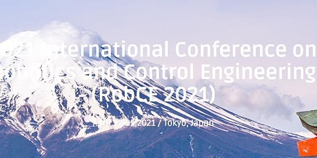 2021 International Conference on Robotics and Control Engineering(RobCE) tickets