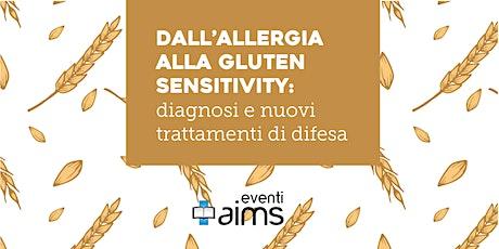 Dall'allergia alla gluten sensitivity: diagnosi e nuovi trattamenti biglietti