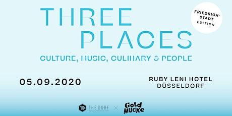 THREE PLACES - Friedrichstadt Edition Tickets