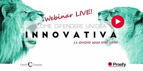 Come difendere un'idea innovativa?® [Webinar live!] biglietti