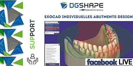DGSHAPE: Exocad Individuelles Abutmentsdesign_Facebook LIVE  biglietti