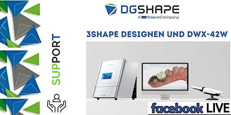 DGSHAPE: 3Shape designen und 42W connection_Facebook LIVE  biglietti