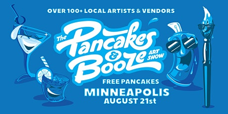 The Minneapolis Pancakes & Booze Art Show (VENDOR RESERVATION ONLY, TICKETS CAN BE PURCHASED AT THE DOOR) tickets