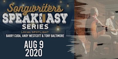 Songwriter Speakeasy Series:  Barry Cuda, Andy Westcott, Tony Baltimore tickets