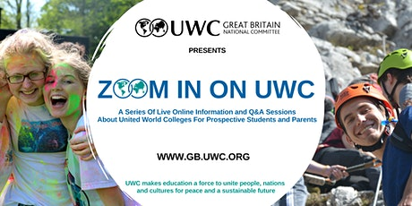 Zoom in on UWC: A Series of Live Online Information and Q&A Sessions tickets