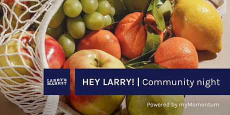 Hey Larry! | Meet, Eat & Shop tickets