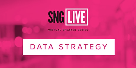SNG Live Speaker Series: Data Strategy 2020 tickets