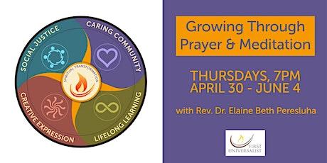 Growing through Prayer and Meditation tickets