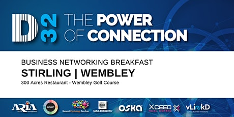 District32 Business Networking Perth – Stirling (Wembley) - Tue 07th July tickets