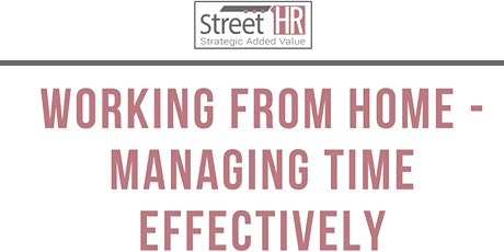 Working From Home – Managing Time Effectively tickets
