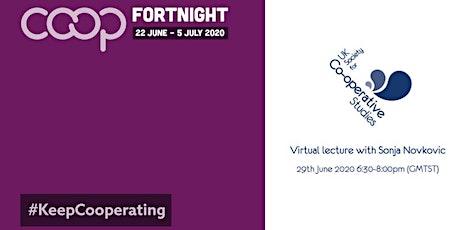 UKSCS #CoopFortnight Virtual Lecture With Sonja Novkovic tickets