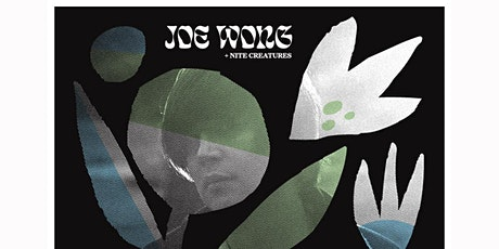 Joe Wong + Nite Creatures tickets