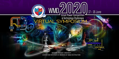 WMD 2020: Great Power Competition & Technology Challenges (Virtual) tickets