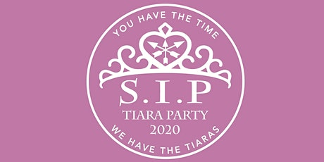 SIP Tiara Party 2020 You have the time We have the Tiaras! tickets