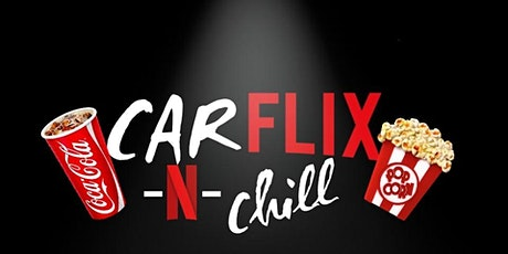 Carflix N Chill tickets