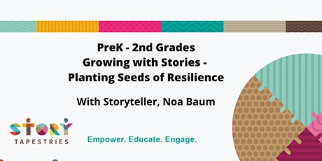PrK-2nd Grades: Growing with Stories - Planting Seeds of Resilience tickets