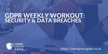 GDPR Weekly Workout: Security & Data Breaches tickets