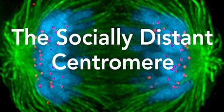 The Socially Distant Centromere tickets