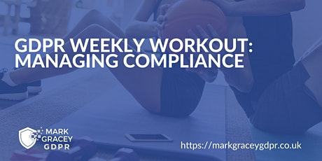 GDPR Weekly Workout: Managing Compliance tickets