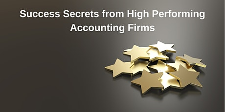 Success Secrets from High Performing Accounting Firms tickets