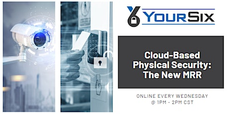 YourSix - Cloud-Based Physical Security: The New MRR tickets