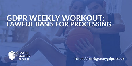 GDPR Weekly Workout: Lawful Basis for Processing tickets