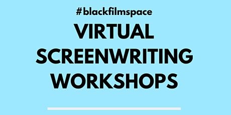 Black Film Space - Virtual Screenwriting Workshop tickets