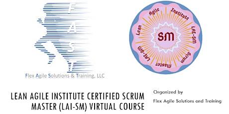 Lean Agile Institute Certified Scrum Master (LAI-SM) Virtual Course tickets