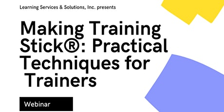 Making Training Stick®: Practical Techniques for Trainers tickets