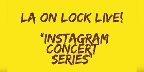 LA On Lock Live: Instagram Concert Series tickets