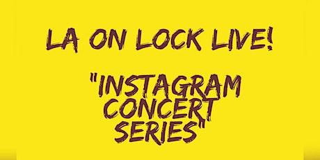 LA On Lock Live: Instagram Concert Series Tickets