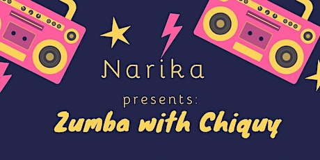 Narika presents Zumba with Chiquy tickets