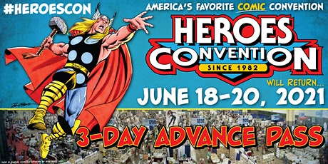 HEROES CONVENTION 2021 :: 3 DAY ADVANCE PASS REGISTRATION tickets