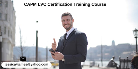 CAPM LVC Certification Training in Carmichael, CA tickets