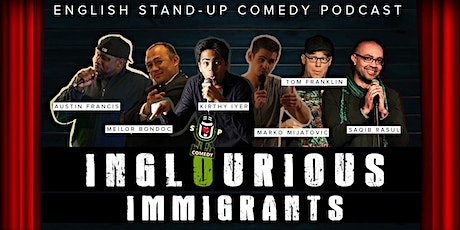 Inglourious Immigrants Online Comedy Podcast tickets