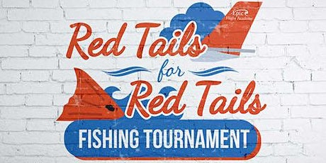 Epic Red Tails for Red Tails Fishing Tournament tickets