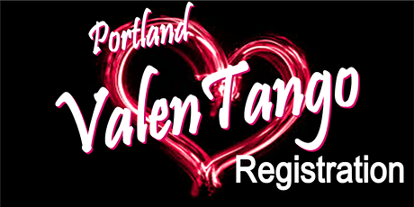 ValenTango 2022 (Last day for pre-registration discounts is Wed Feb 2, 2022--after that it's pay at the door. tickets