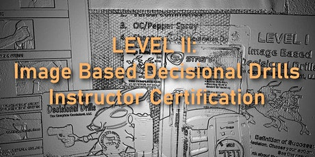 LEVEL II: Image Based Decisional Drills Instuctor Certification tickets
