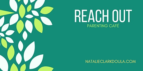 Reach Out Parenting Cafe tickets